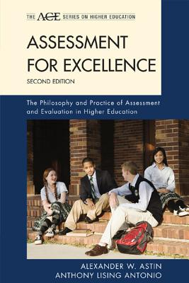 Assessment for Excellence By Astin, Alexander W./ Antonio, Anthony Lising