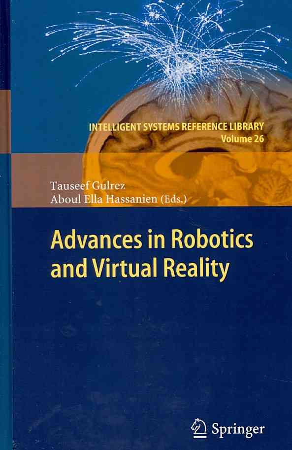 Advances in Robotics and Virtual Reality By Gulrez, Tauseef (EDT)/ Hassanien, Aboul Ella (EDT)